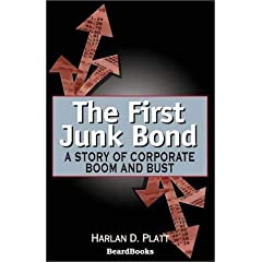 The First Junk Bond: A Story of Corporate Boom and Bust