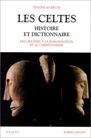 histoire et dictionnaire des celtes , des origines a la romanisation et au christianisme