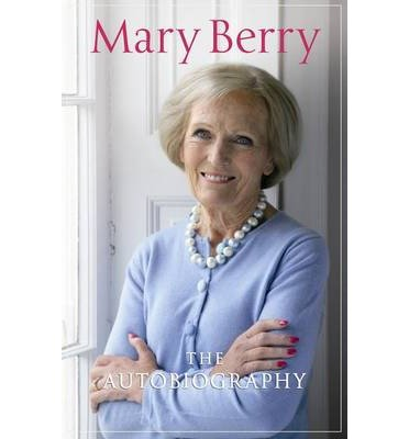 [(Recipe for Life: The Autobiography )] [Author: Mary Berry] [Sep-2013] (Mary Berry A Recipe For Life compare prices)