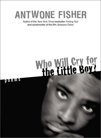 Who Will Cry for the Little Boy?: Poems (Antwone Fisher compare prices)