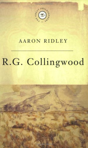 R G Collingwood (Great Philosophers), AARON RIDLEY