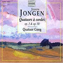 Joseph Jongen: Quatuors  cordes, Opp. 3 & 50