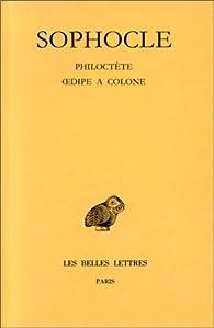 Trag�dies, tome 3. Philoct�te - Oedipe � Colone par  Sophocle