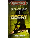 Scholar of Decay (Ravenloft)by Tanya Huff