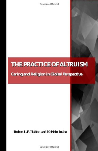 The Practice of Altruism: Caring and Religion in Global Perspective