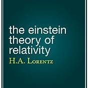 The Einstein Theory of Relativity | [H. A. Lorentz]