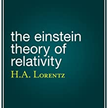 The Einstein Theory of Relativity (       UNABRIDGED) by H. A. Lorentz Narrated by Brian Troxell