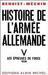 Histoire de l'armée allemande, tome 5 : Les épreuves de force, 1938