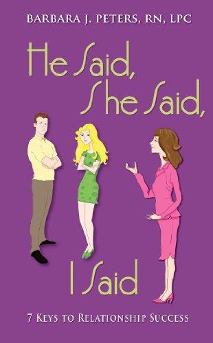 He Said, She Said, I Said - 7 Keys to Relationship Success by Barbara J. Peters ebook deal