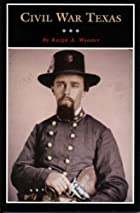Civil War Texas: A History and a Guide - Paperback