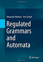 Regulated Grammars and Automata Front Cover