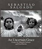 img - for Sebastiao Salgado: An Uncertain Grace book / textbook / text book