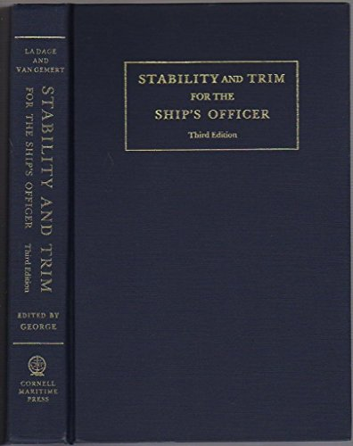 Stability and Trim for the Ship's Officer: Based on the Original Edition by John LA Dage and Lee Van Gemert