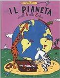 img - for Il pianeta dall'A alla Zebra. Il giro del mondo di Adele e Zorba in 500 parole book / textbook / text book