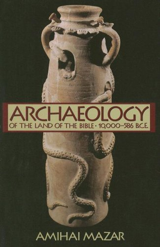 Archaeology of the Land of the Bible, Volume I: 10,000-586 B.C.E....