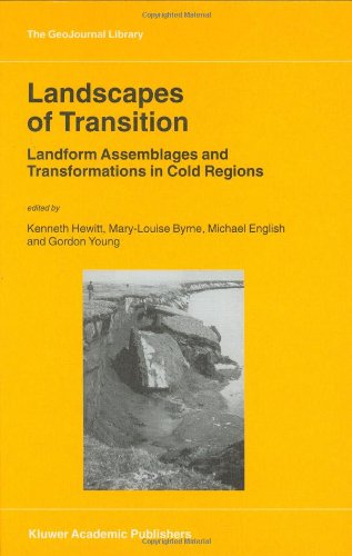 Landscapes of Transition: Landform Assemblages and Transformations in Cold Regions (GeoJournal Library)