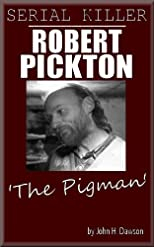 Robert Pickton - Serial Killer (Serial Killer Biography Series)
