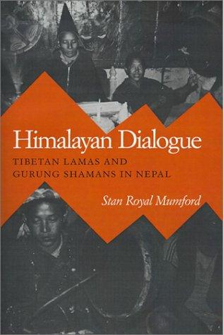 Himalayan Dialogue : Tibetan Lamas and Gurung Shamans in...