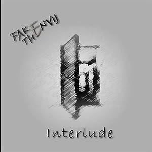 Fake The Envy -  Interlude