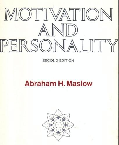 abraham maslow and motivation Discover abraham maslow famous and rare quotes share inspirational quotes by abraham maslow and quotations about creativity and motivation one can choose to go back toward safety.
