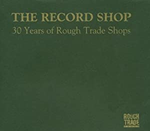 Rough Trade - 30 Years Of Rough Trade