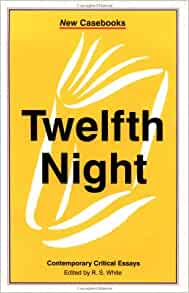 twelfth night critical essay Online study guide for twelfth night: as & a2, contexts & critical debates gender and sexuality.