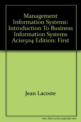 Management Information Systems: Introduction to Business Information Systems ACIS1504
