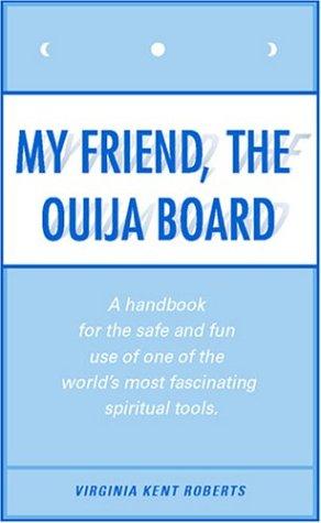 My Friend, the Ouija Board