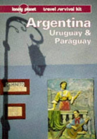 Lonely Planet Argentina, Uruguay & Paraguay (2nd ed.)