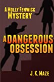 A Dangerous Obsession: A Mollie Fenwick Mystery (Mollie Fenwick Mysteries Book 2)