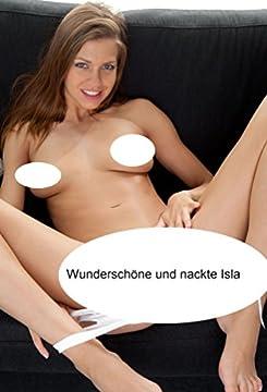 Wunderschöne und nackte Isla (German Edition)