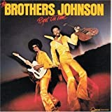 Right on Time ~ Brothers Johnson