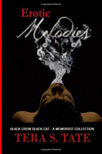 Erotic Melodies: Black Crow Black Cat- A Memoirist Collection: Volume 1