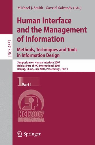 Human Interface and the Management of Information. Methods, Techniques and Tools in Information Design: Symposium on Human Interface 2007, Held as Part of HCI International 2007, Beijing, China, July 22-27, 2007, Proceedings, Part I
