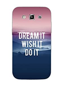 Samsung S3 Back Cover - Dream Wish Do - Typography - Designer Printed Hard Shell Case