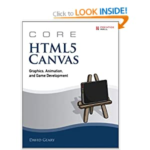 Core HTML5 Canvas: Volume 1: Graphics, Animation, and Game Development