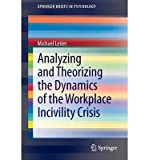 img - for [(Analyzing and Theorizing the Dynamics of the Workplace Incivility Crisis)] [Author: Michael Leiter] published on (October, 2012) book / textbook / text book