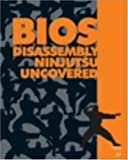 Bios Disassembly Ninjutsu Uncovered (Uncovered Series)