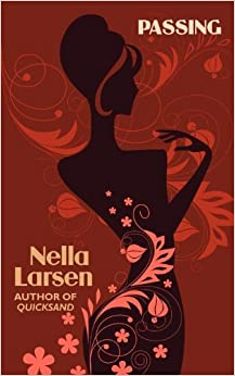 By Nella Larsen - Passing (African American Heritage ...