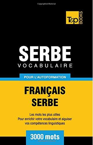 Vocabulaire Francais-Serbe Pour L'Autoformation - 3000 Mots