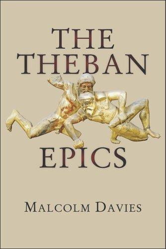 The Theban Epics (Hellenic Studies Series)