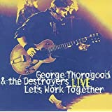 Let's Work Together Liveby George Thorogood &...
