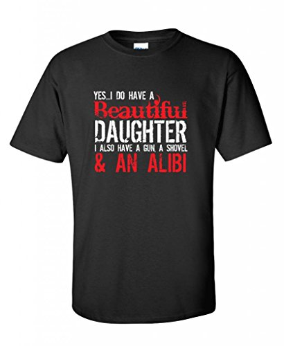 Yes I Do Have A Beautiful Daughter I Also Have Funny T-Shirt XL Black