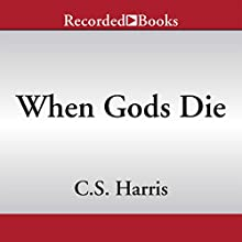 When Gods Die (       UNABRIDGED) by C. S. Harris Narrated by Davina Porter