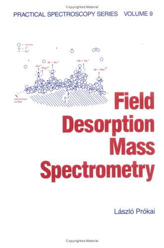 Field Desorption Mass Spectrometry (Practical Spectroscopy)