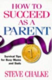 How to Succeed As a Parent (0340679034) by Chalke, Steve