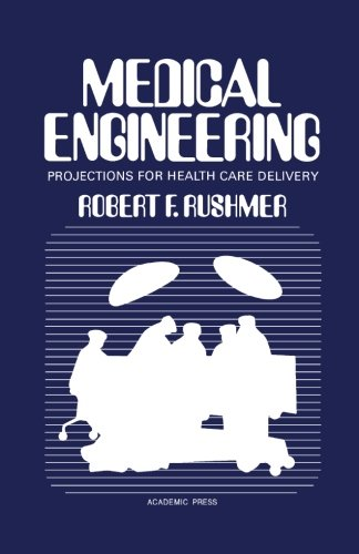 Medical Engineering: Projections For Health Care Delivery