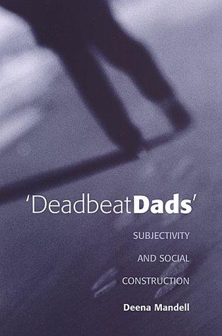 Deadbeat Dads: Subjectivity and Social Construction PDF