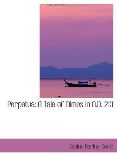 Perpetua: A Tale of Nimes in A.D. 213