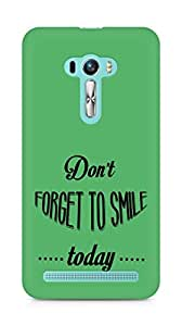 Amez Dont forget to Smile Today Back Cover For Asus Zenfone Selfie
